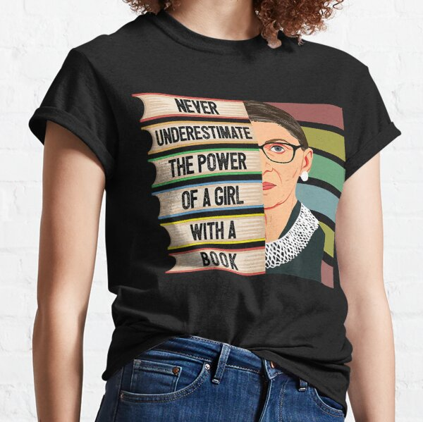 Feminist Ruth Bader Ginsburg RBG Quote Girl With Book Women Classic T-Shirt