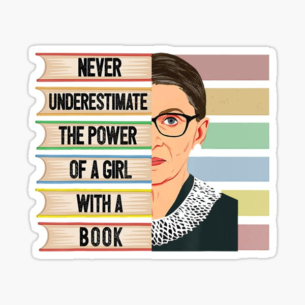 Feminist Ruth Bader Ginsburg RBG Quote Girl With Book Women Sticker