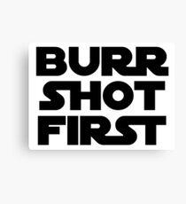 Lienzo Burr Shot First