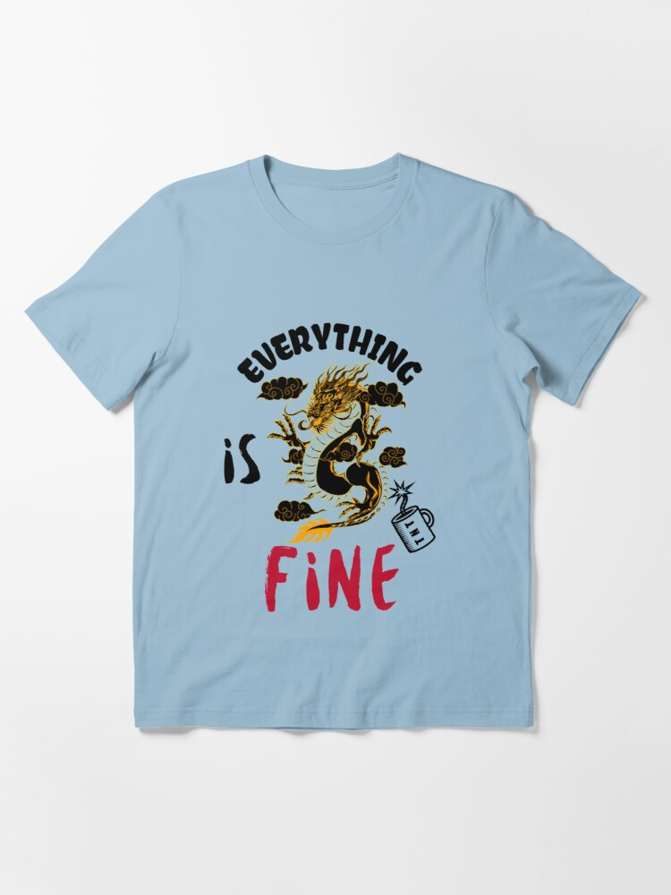 Alternate view of It s fine I m fine everything is fine design consisting of a dragon explaining with a sarcarstic posture that it's OK near a mug of TNT Essential T-Shirt