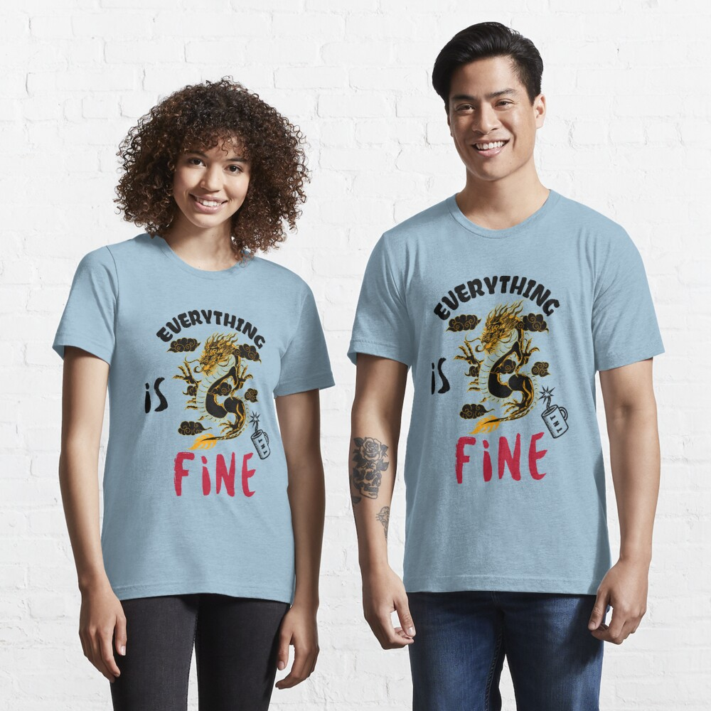 It s fine I m fine everything is fine design consisting of a dragon explaining with a sarcarstic posture that it's OK near a mug of TNT Essential T-Shirt
