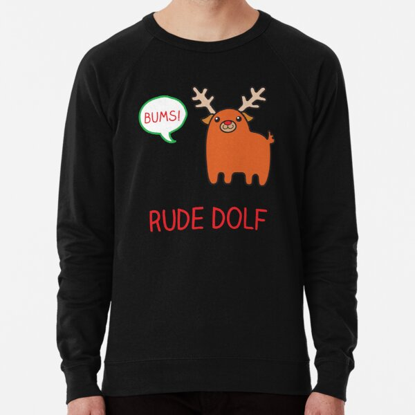 Rude Christmas reindeer Lightweight Sweatshirt