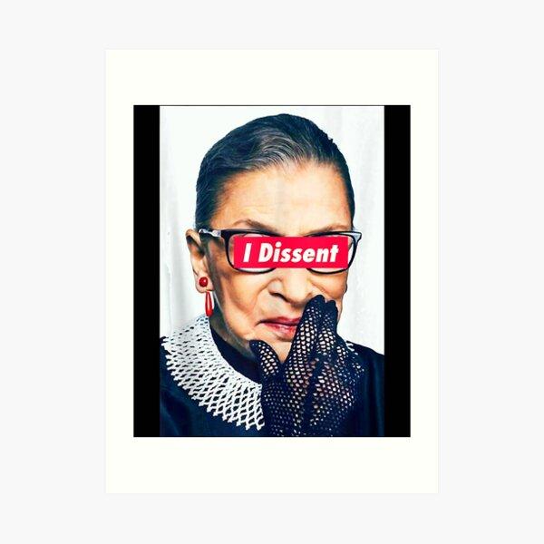 I Dissent - RBG - Ruth Bader Ginsburg Art Print