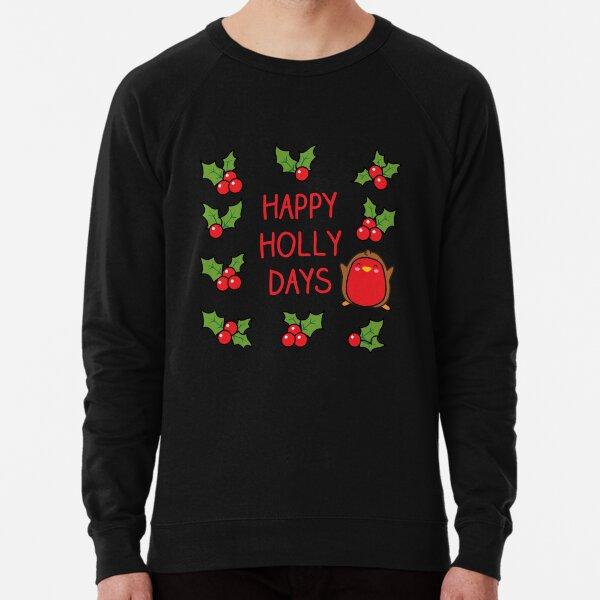 Happy Holidays, Robin, holly, berries, pun! Lightweight Sweatshirt