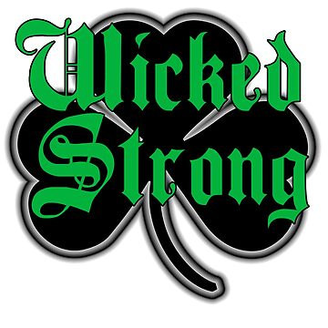 WickedStrong by ourshirtsrock