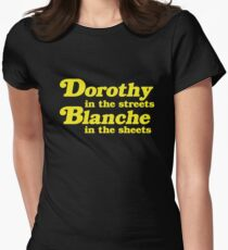 Dorothy In The Streets, Blanche in the Sheets Womens Fitted T-Shirt