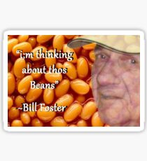 BILL FOSTER BAKED BEANS ALWAYS THINKING ABOUT THOS BEANS Sticker
