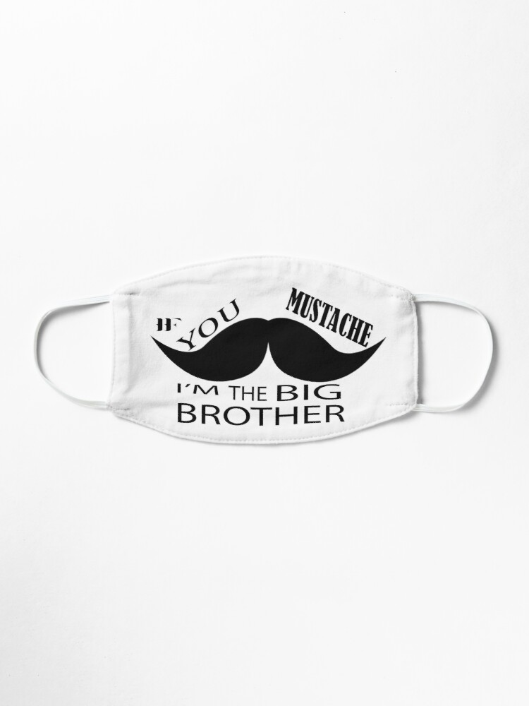 If You Mustache I M The Big Brother Mask By Hamza8855 Redbubble