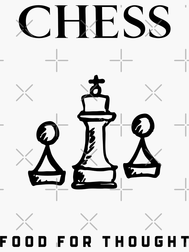 Chess... Food For Thought by up4tee