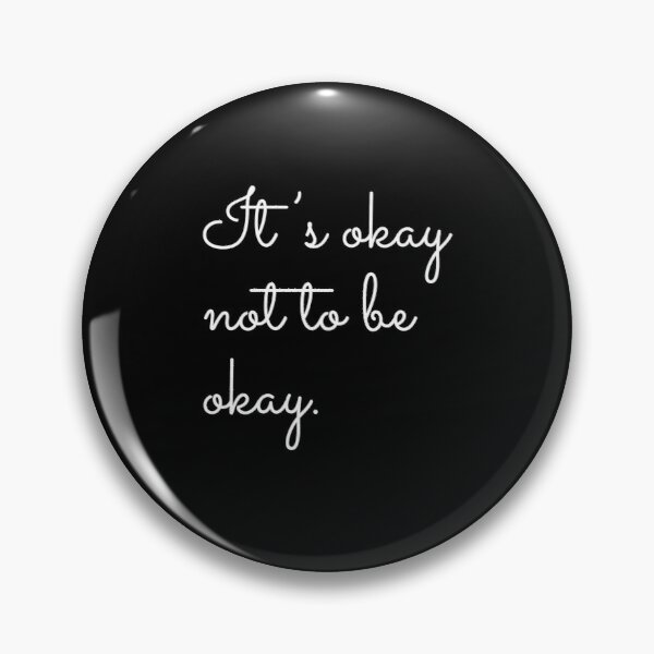 It's Okay Not To Be Okay Mental Health Awareness  Pin