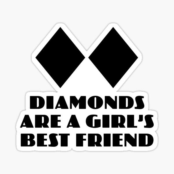 Diamonds are a Girl's Best Friend Sticker