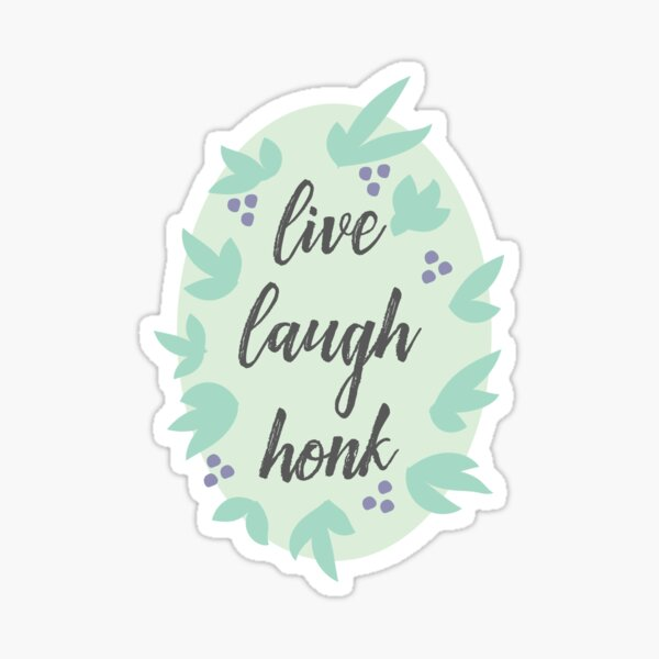 Live, Laugh, Honk Sticker