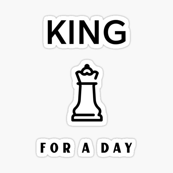 King For A Day Sticker
