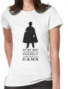At my age one must frankly not give a damn Womens Fitted T-Shirt