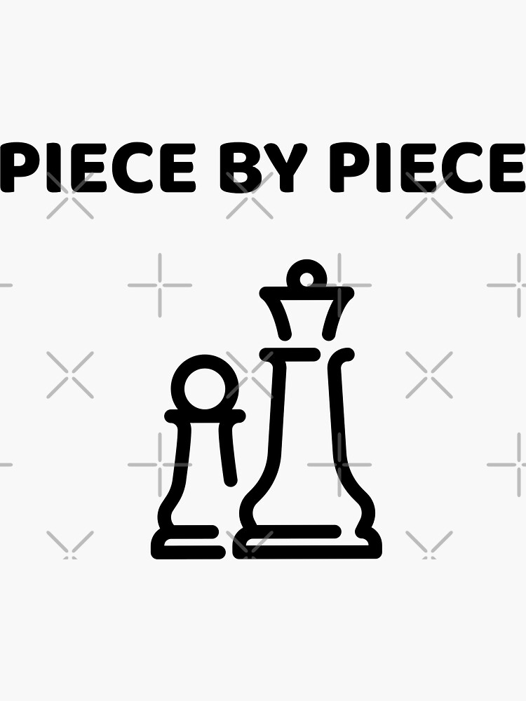 Pieice by Piece by up4tee