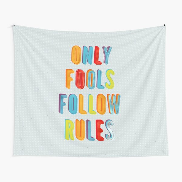 Only Fools Follow Rules Tapestry