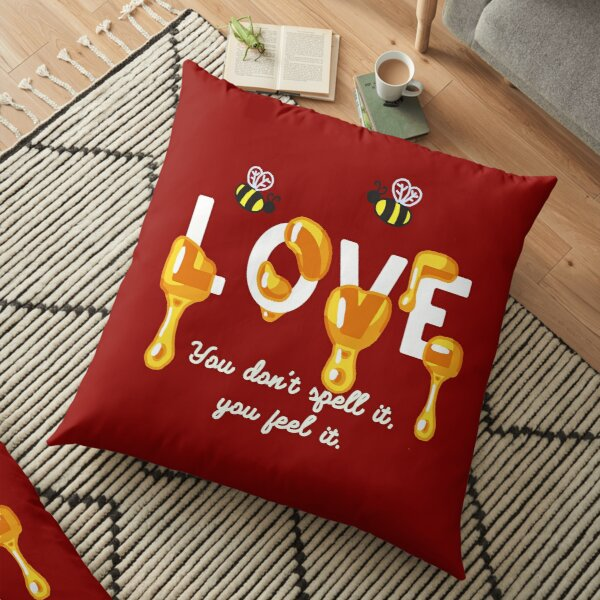 """""""Love you don't spell it, you feel it"""" in light letters Floor Pillow"""
