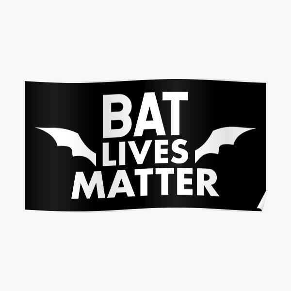 Bat Lives Matter - Save the Bats - Bats - Animal Wildlife preservation activism Poster
