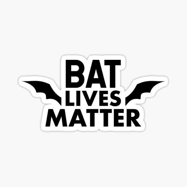 Bat Lives Matter - Save the Bats - Bats - Animal Wildlife preservation activism Sticker