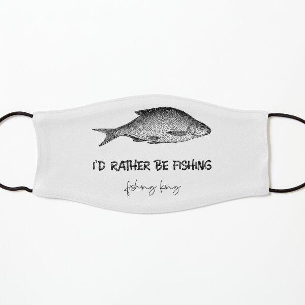 I'D RATHER BE FISHING   FISHING KING Kids Mask