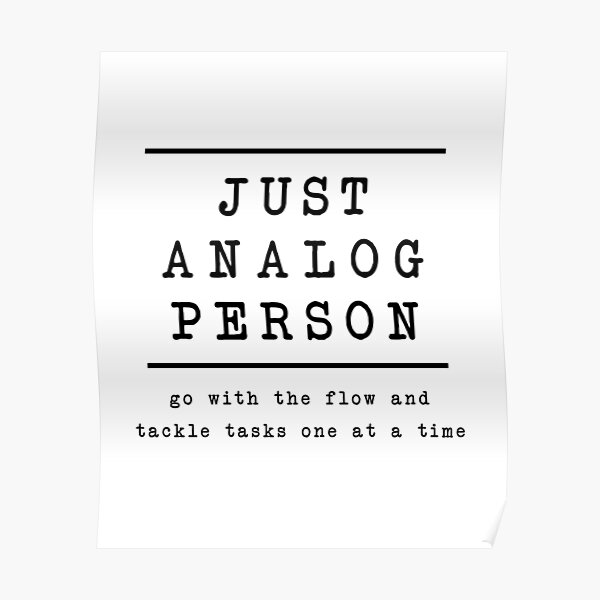 Just analog person T-shirt simple normal life  Poster
