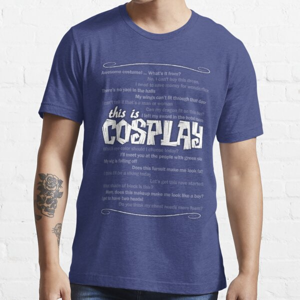 This Is COSPLAY Essential T-Shirt