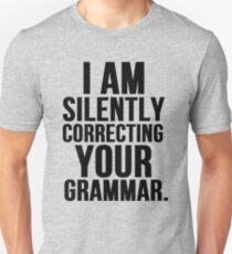 I Am Silently Correcting Your Grammar Unisex T-Shirt