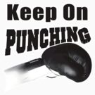 Keep On Punching (Black) by 319media