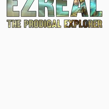 Ezreal, the Prodigal Explorer - Text by ColorVandal