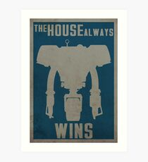 The House Always Wins Art Print