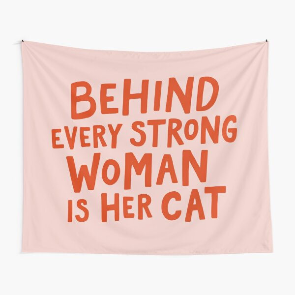 Behind Every Strong Woman Tapestry