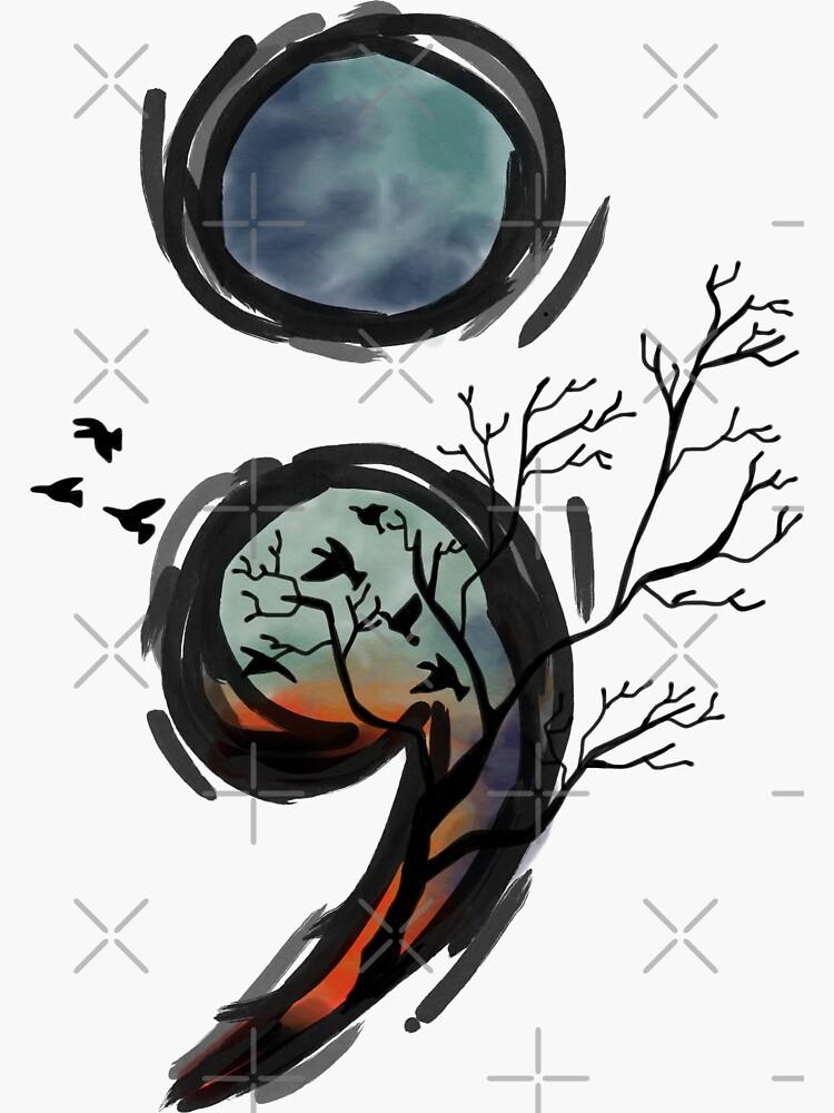 Semicolon Birds & Trees Mental Health Hope  by prettycrazyco