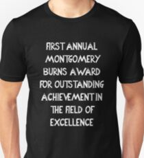 First Annual Montgomery Burns Award for Outstanding Achievement in the Field of Excellence Slim Fit T-Shirt