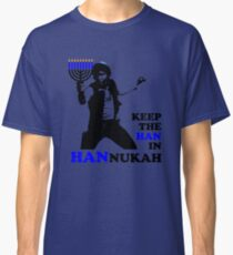 Keep the Han in Hannukah Classic T-Shirt