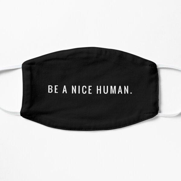 BE A NICE HUMAN. Mask