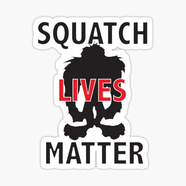 Squatch Lives Matter Sticker