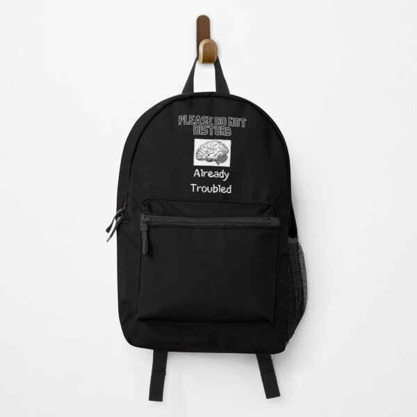 Please DO  NOT Disturb Already Troubled Backpack