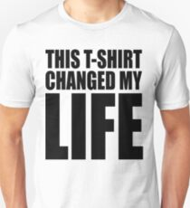 This T-Shirt Changed My Life Unisex T-Shirt
