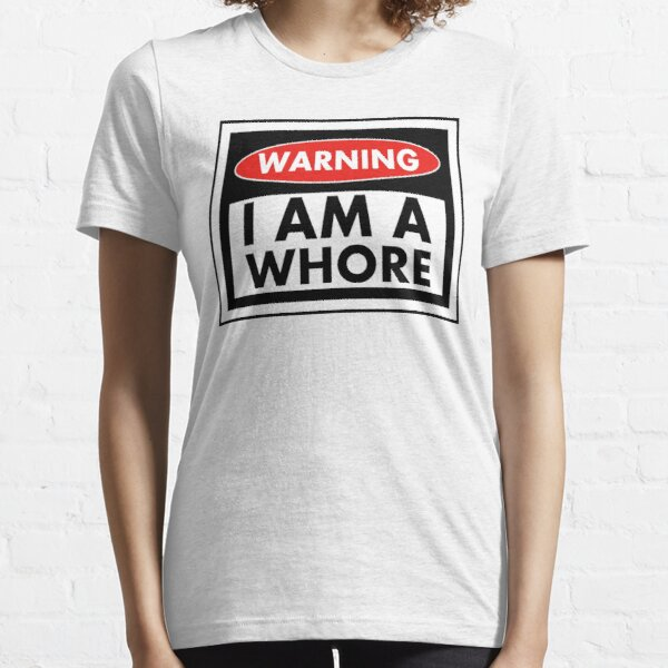 WARNING I'M A WHORE Essential T-Shirt