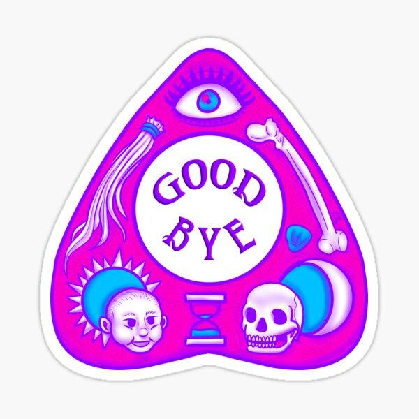 Goodbye Planchette Sticker