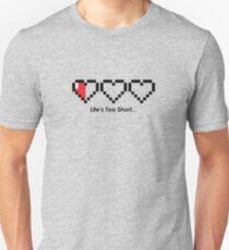 The Legend of Zelda - Life's Too Short… Unisex T-Shirt