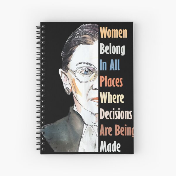 Ruth Bader Ginsburg Notorious RBG Women Belong In All Places Spiral Notebook