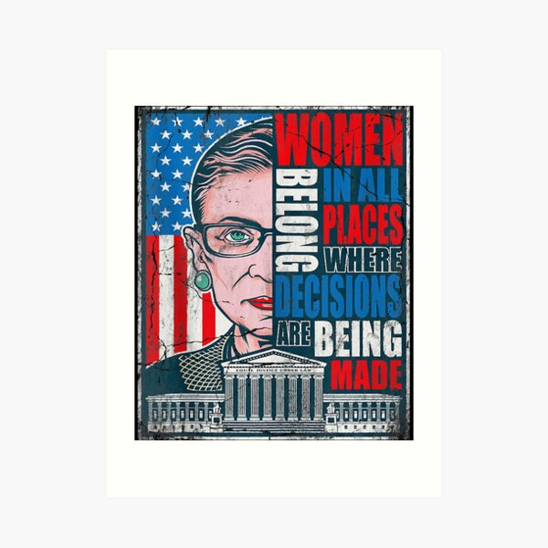 Ruth Bader Ginsburg RBG Women Belong In All Places Political Art Print