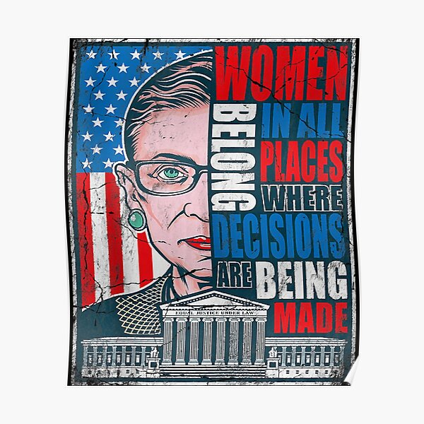 Ruth Bader Ginsburg RBG Women Belong In All Places Political Poster