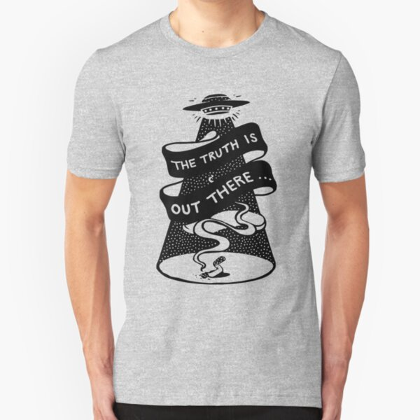 The Truth Is Out There Slim Fit T-Shirt