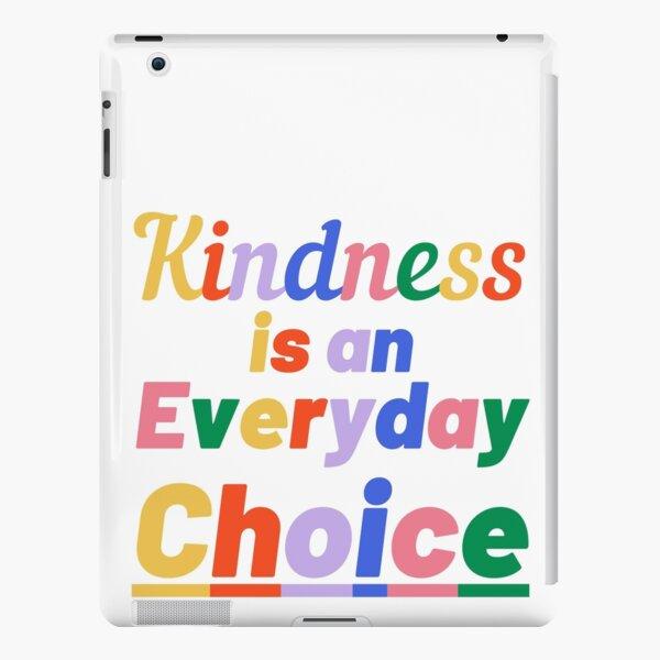 Kindness is an Everyday Choice iPad Snap Case