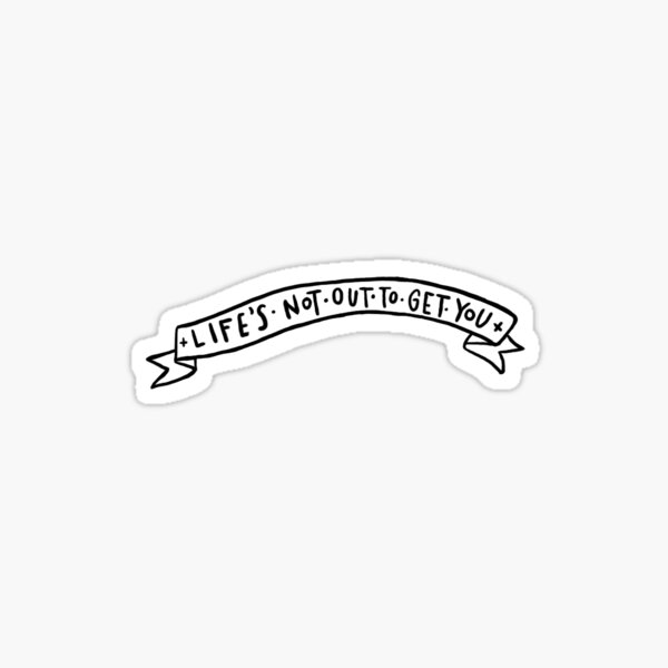 neck deep life's not out to get you Sticker