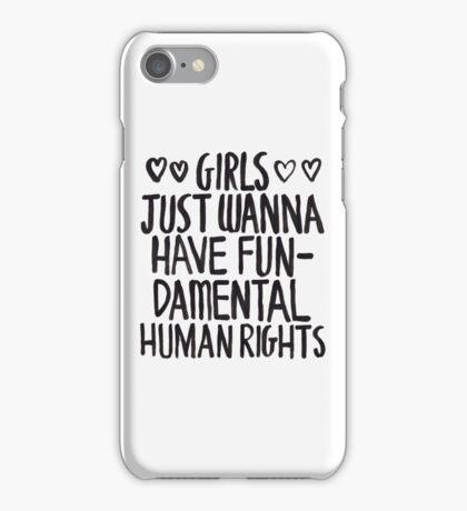 Girls Just Wanna Have Fun(damental Human Rights) iPhone Case/Skin