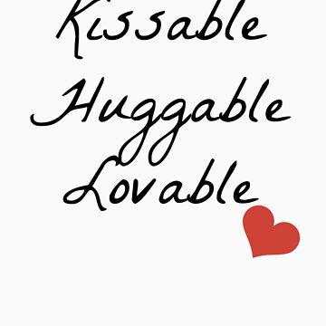 Kissable, Huggable, Lovable by ColorMeWQ