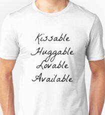 Kissable, Huggable, Lovable, Available  T-Shirt